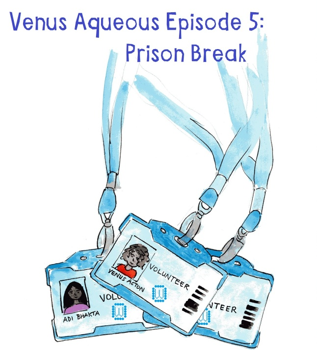 Venus Aqueous Episode 5: Prison Break