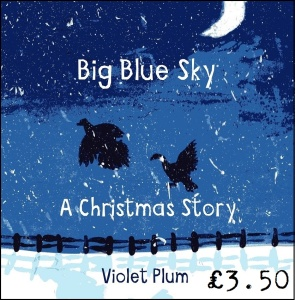 Big Blue Sky: a Christmas Story